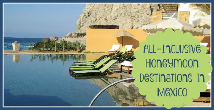 All-Inclusive Honeymoon Destination Options in Mexico