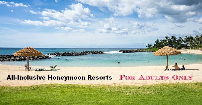 All-Inclusive Honeymoon Resorts for Adults Only