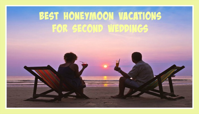 Best Honeymoon Vacations for Second Weddings