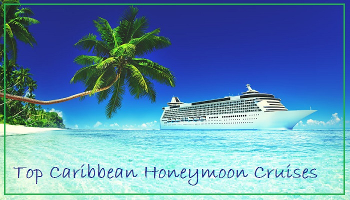 Top Caribbean Honeymoon Cruises