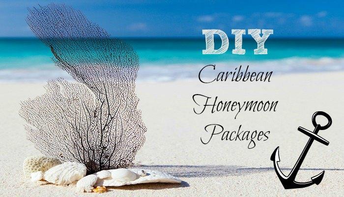 DIY Caribbean Honeymoon Packages