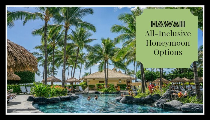Hawaii all inclusive honeymoon options for All inclusive hawaii honeymoon packages