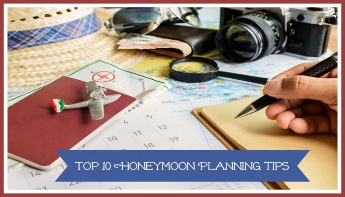 Top 10 Honeymoon Planning Tips