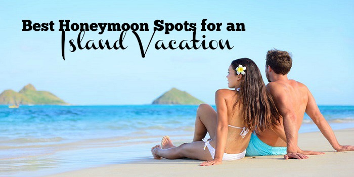 Best Honeymoon Spots for an Island Vacation