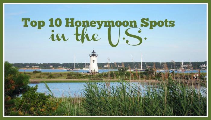 Top 10 Honeymoon Spots in the U.S.