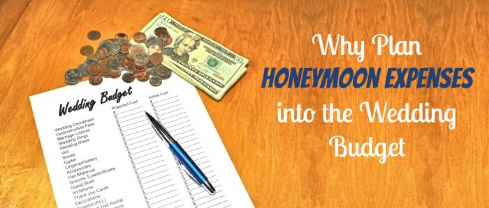 Why Plan Honeymoon Expenses into Your Wedding Budget?