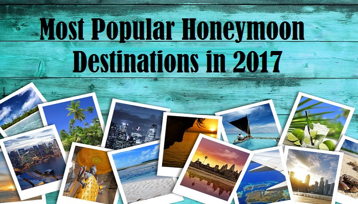 Most Popular Honeymoon Vacations in 2017