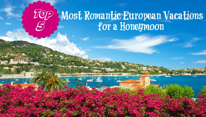 Top 5 Most Romantic European Vacations for a Honeymoon