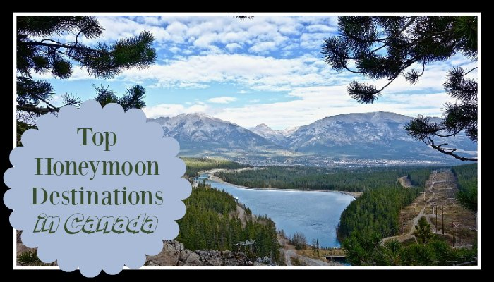 Top Honeymoon Destinations in Canada