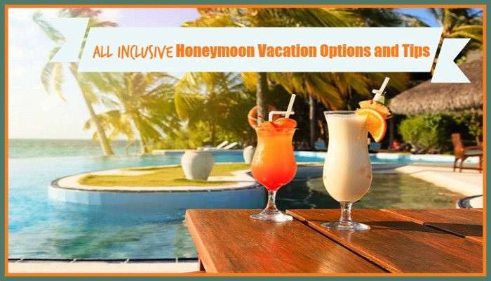 Honeymoon Vacation Options and Tips that are All-Inclusive
