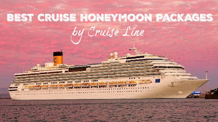 Best Cruise Honeymoon Packages by Cruise Line